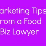 3 Food Marketing Tips from Attorney Justin Prochnow