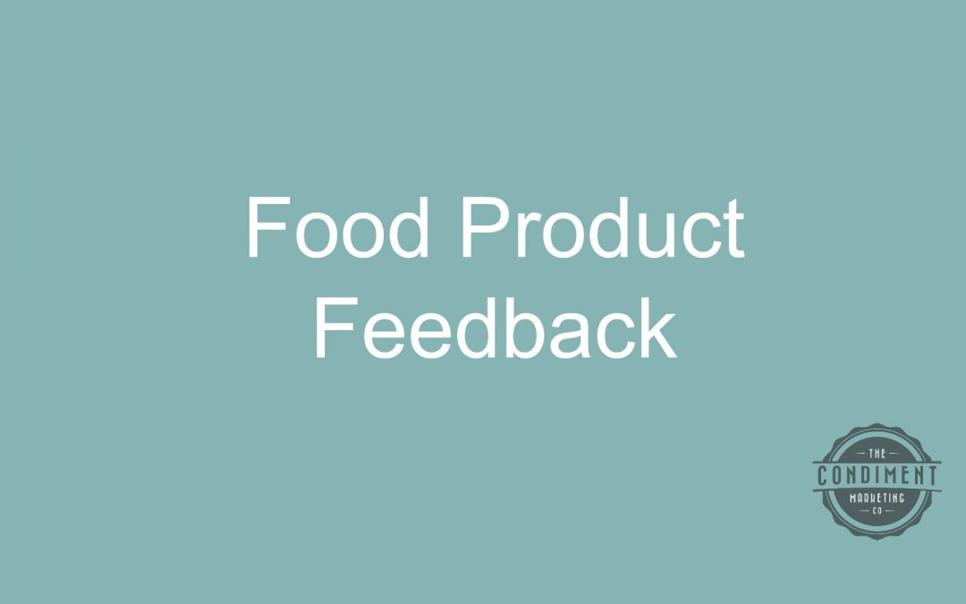 How to Get Useful Food Product Feedback
